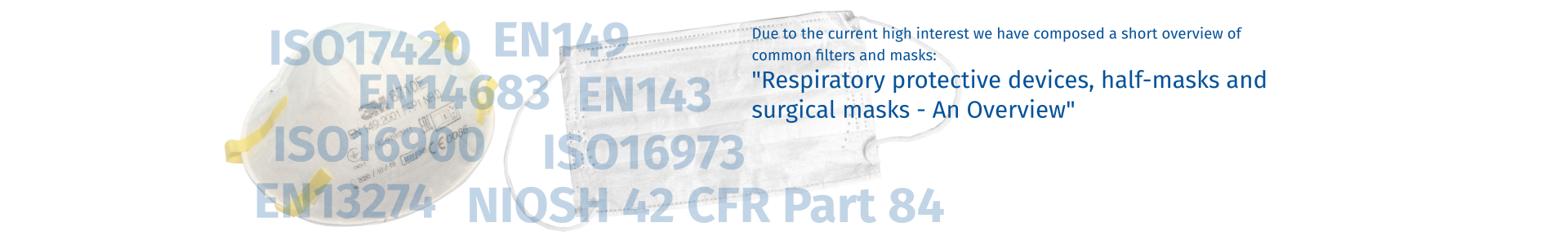 Respiratory protective devices, half-masks and surgical masks - An Overview